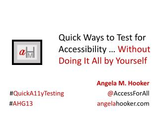 Quick Ways to Test for Accessibility …  Without Doing It All by Yourself