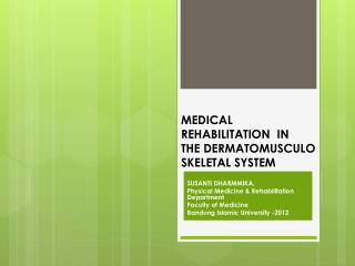 MEDICAL REHABILITATION  IN  THE DERMATOMUSCULO SKELETAL SYSTEM