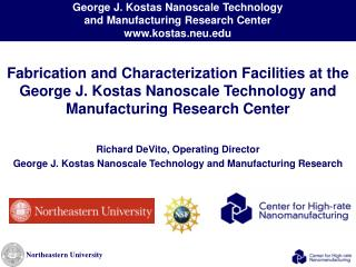 Fabrication and Characterization Facilities at the George J. Kostas  Nanoscale  Technology and Manufacturing  Research