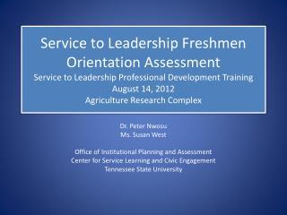 Service to Leadership Freshmen Orientation Assessment  Service to Leadership Professional Development Training August 1
