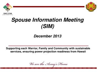 Spouse  Information Meeting ( SIM ) December 2013