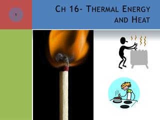 Ch 16- Thermal Energy and Heat