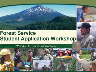 Forest Service  Student Application Workshop