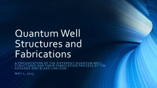 Quantum Well Structures and Fabrications