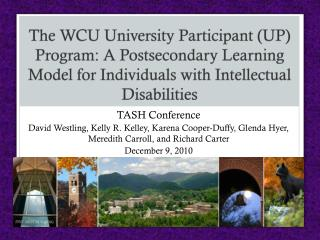 The WCU University Participant (UP) Program: A Postsecondary Learning Model for Individuals with Intellectual Disabilit