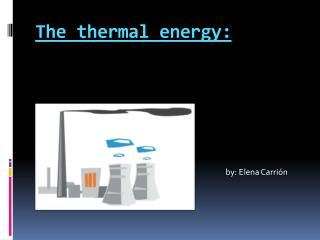 The thermal energy: