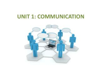 UNIT 1: COMMUNICATION