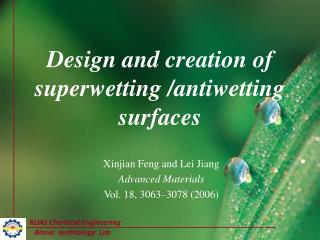 Design and creation of  superwetting  / antiwetting surfaces