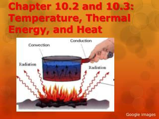 Chapter 10.2 and 10.3: Temperature, Thermal Energy, and Heat