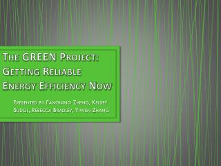 The GREEN Project: Getting Reliable Energy Efficiency Now