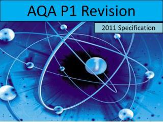 AQA P1 Revision