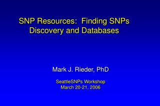 SNP Resources:  Finding SNPs Discovery and Databases