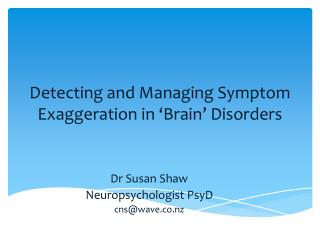 Detecting and Managing Symptom Exaggeration in 'Brain' Disorders