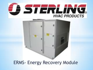 ERMS- Energy Recovery Module