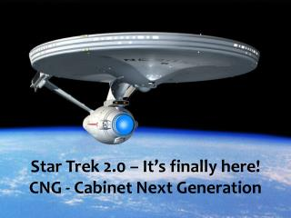Star Trek 2.0 – It's finally here! CNG - Cabinet Next Generation