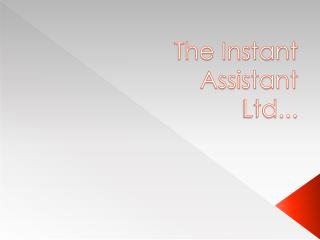 The Instant  Assistant  Ltd...
