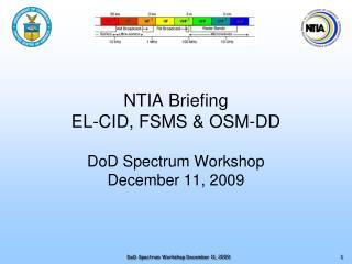 NTIA Briefing EL-CID, FSMS & OSM-DD