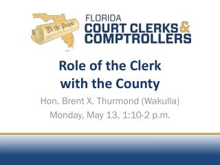 Role of the  Clerk with the County