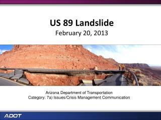 US 89 Landslide February 20, 2013