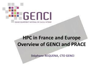 HPC in France and Europe Overview  of GENCI and PRACE