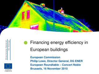 European Commission Philip Lowe, Director General, DG ENER European Roundtable – Concert Noble Brussels, 16 November 20