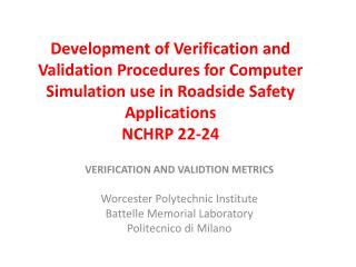 Development of Verification and Validation Procedures for Computer Simulation use in Roadside Safety Applications NCHRP