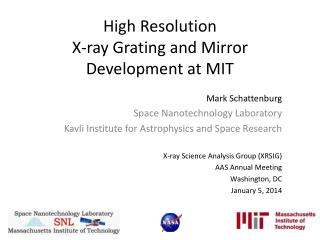 High Resolution X-ray  Grating  and  Mirror Development at MIT