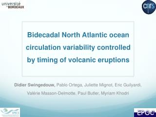 Bidecadal  North Atlantic ocean circulation variability controlled by timing of volcanic eruptions