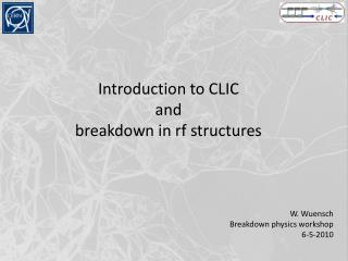 Introduction to CLIC  and  breakdown in rf structures