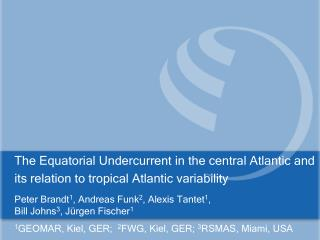 The  Equatorial Undercurrent in the central Atlantic and its relation to tropical Atlantic variability