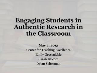 Engaging Students in Authentic Research in the Classroom