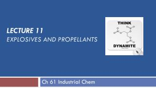 LECTURE  11  EXPLOSIVES AND PROPELLANTS