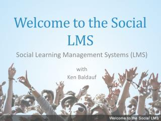 Welcome to the Social LMS