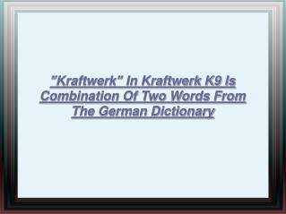 Kraftwerk In Kraftwerk K9