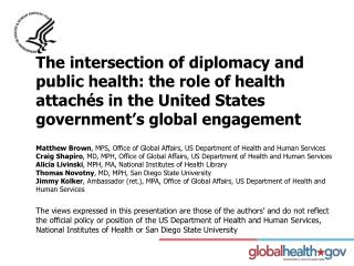 The intersection of diplomacy and public health: the role of  health attach�s  in the United States government�s global