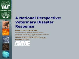 A National Perspective: Veterinary Disaster Response