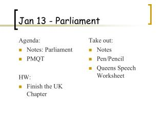 Jan 13 - Parliament