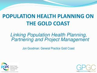 POPULATION HEALTH PLANNING ON THE GOLD COAST