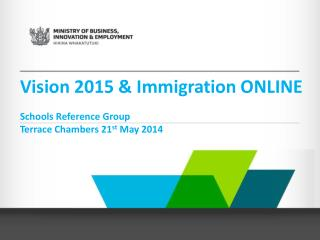 Vision 2015 & Immigration ONLINE Schools Reference Group Terrace Chambers 21 st  May 2014