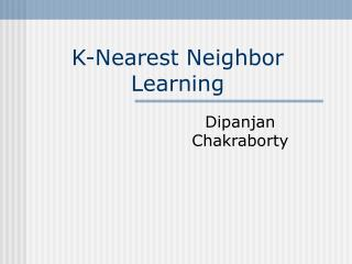 k-nearest neighbor learning