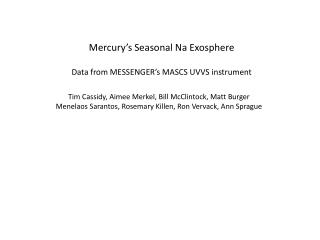 Mercury's Seasonal Na Exosphere Data from  MESSENGER's  MASCS UVVS instrument