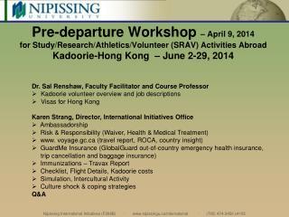 Pre-departure Workshop  – April 9, 2014 for Study/Research/Athletics/ Volunteer (SRAV)  Activities Abroad  Kadoorie -Ho