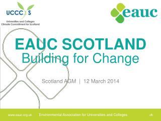 EAUC SCOTLAND  Building  for Change