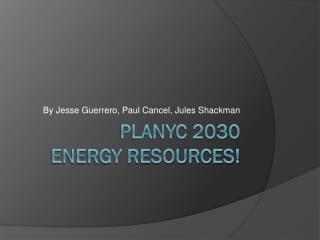PlaNYC 2030 Energy RESOURCES!