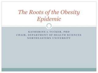 The Roots of the Obesity Epidemic
