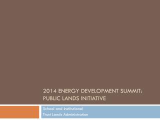 2014 Energy Development Summit: Public Lands Initiative