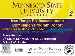 Presented by:  Dr. Laura Schwarz, RN-BS Coordinator School of Nursing