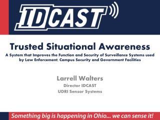 Larrell Walters Director IDCAST UDRI Sensor Systems