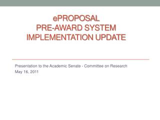 e Proposal Pre-award System  Implementation Update