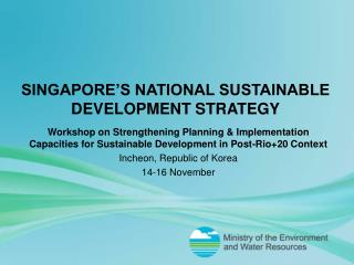 Singapore�s National sustainable development strategy